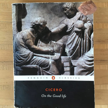 Cicero: On the Good life